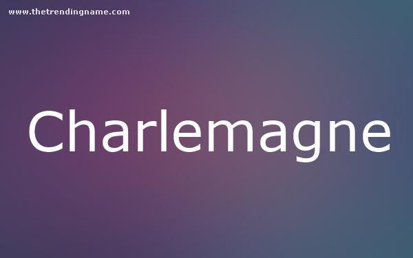 Baby Name Poster For Charlemagne