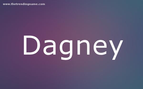 Baby Name Poster For Dagney