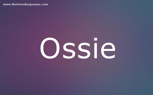Baby Name Poster For Ossie