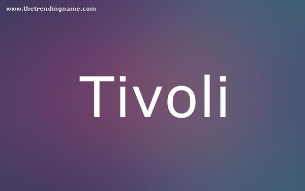 Baby Name Poster For Tivoli