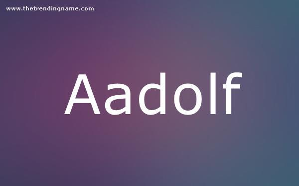 Baby Name Poster For Aadolf