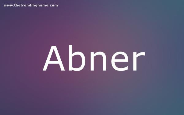 Baby Name Poster For Abner