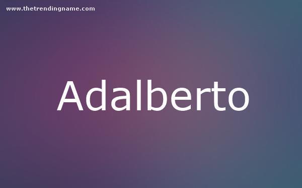 Baby Name Poster For Adalberto