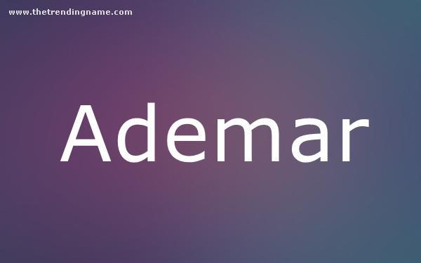 Baby Name Poster For Ademar