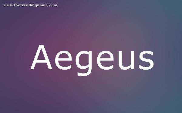 Baby Name Poster For Aegeus