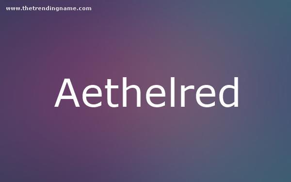 Baby Name Poster For Aethelred