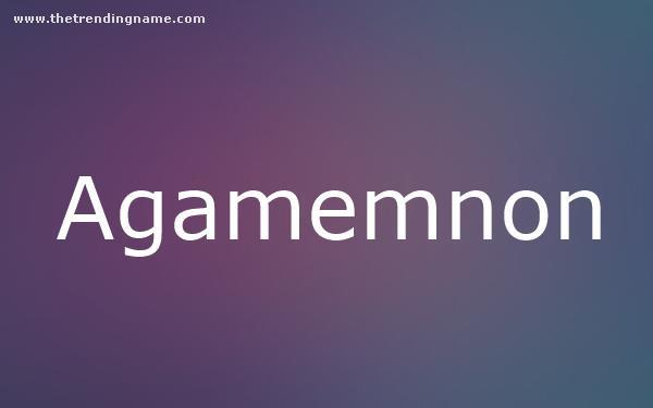 Baby Name Poster For Agamemnon