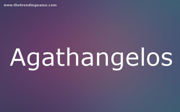 Baby Name Poster For Agathangelos