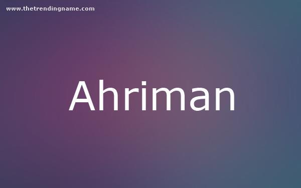 Baby Name Poster For Ahriman