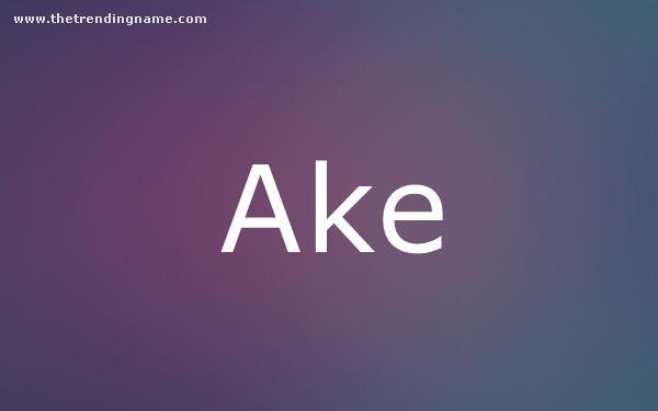 Baby Name Poster For Ake