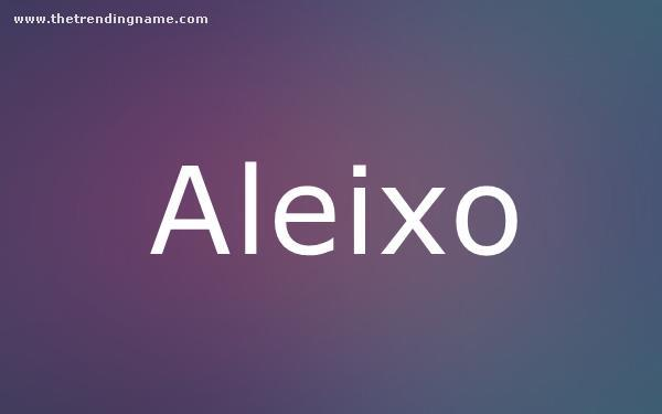 Baby Name Poster For Aleixo