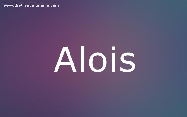 Baby Name Poster For Alois