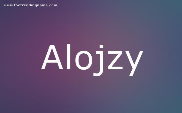 Baby Name Poster For Alojzy