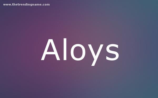 Baby Name Poster For Aloys