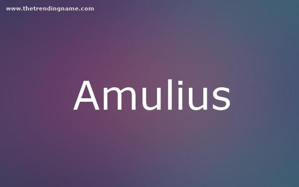 Baby Name Poster For Amulius