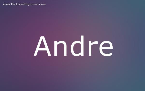 Baby Name Poster For Andre