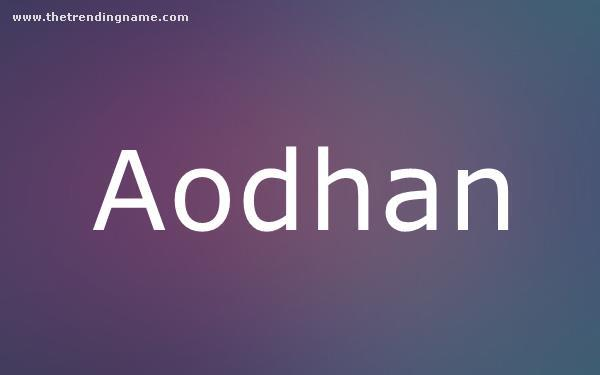 Baby Name Poster For Aodhan