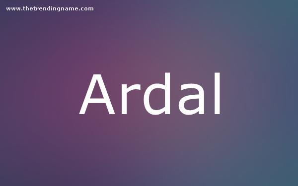 Baby Name Poster For Ardal