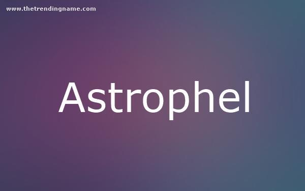Baby Name Poster For Astrophel