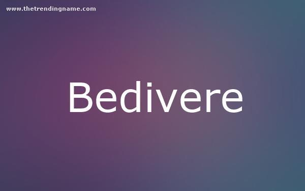 Baby Name Poster For Bedivere