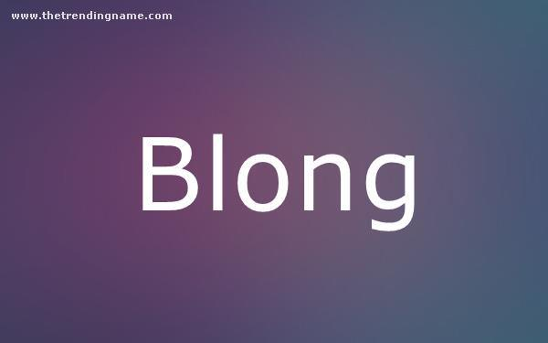 Baby Name Poster For Blong