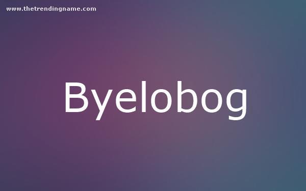 Baby Name Poster For Byelobog