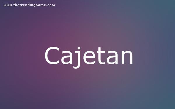 Baby Name Poster For Cajetan