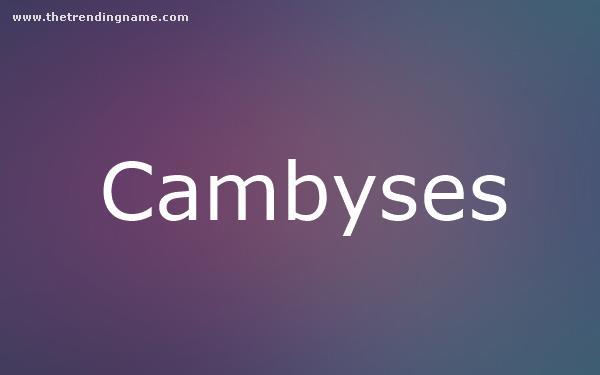 Baby Name Poster For Cambyses