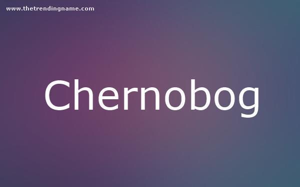 Baby Name Poster For Chernobog