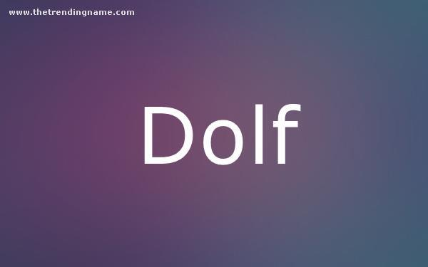 Baby Name Poster For Dolf