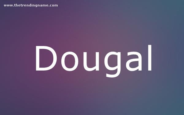 Baby Name Poster For Dougal