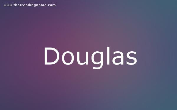 Baby Name Poster For Douglas