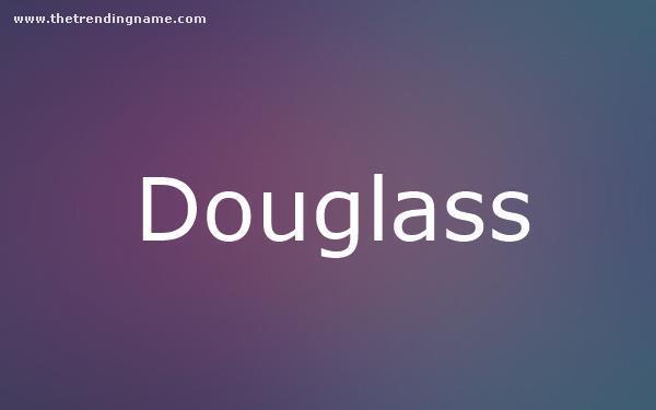 Baby Name Poster For Douglass