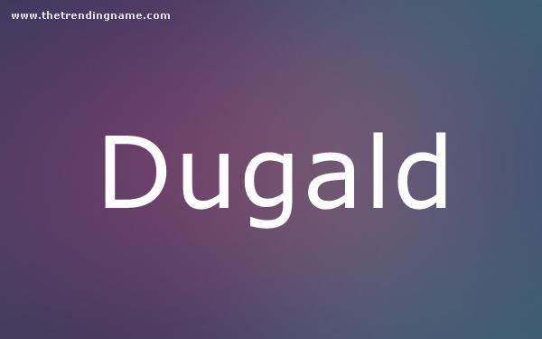 Baby Name Poster For Dugald