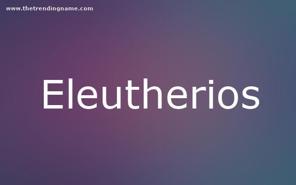 Baby Name Poster For Eleutherios