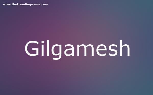 Baby Name Poster For Gilgamesh