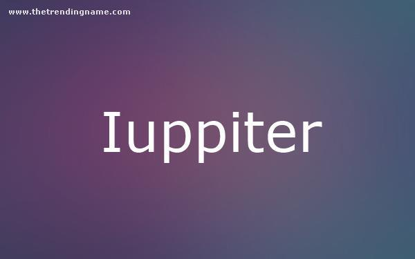 Baby Name Poster For Iuppiter