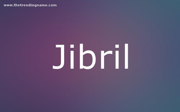 Baby Name Poster For Jibril