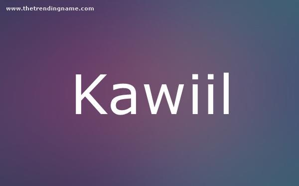 Baby Name Poster For Kawiil