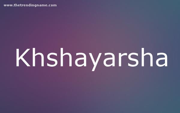 Baby Name Poster For Khshayarsha