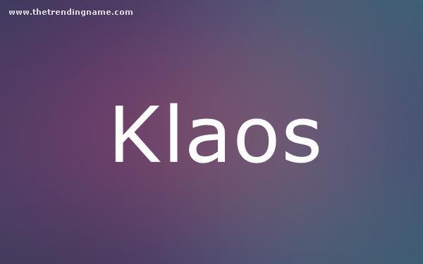 Baby Name Poster For Klaos
