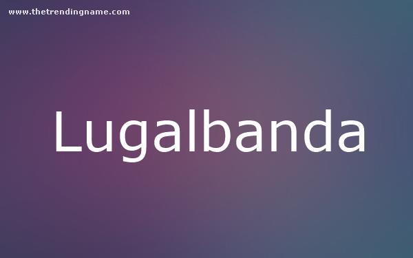 Baby Name Poster For Lugalbanda