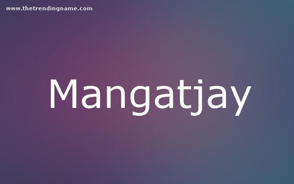 Baby Name Poster For Mangatjay