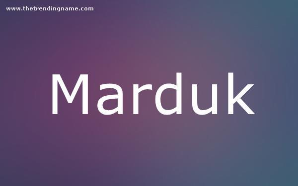 Baby Name Poster For Marduk