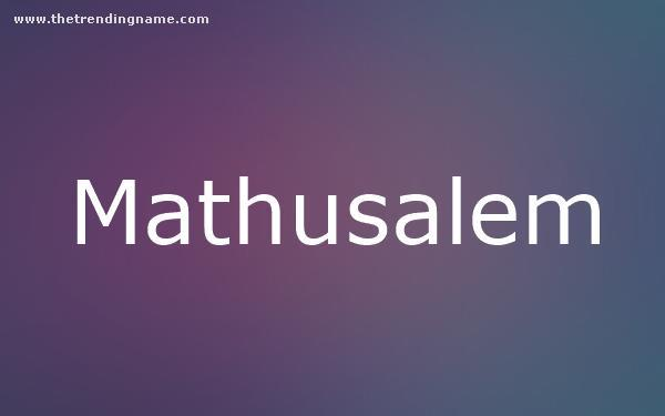 Baby Name Poster For Mathusalem