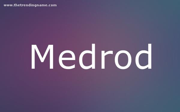Baby Name Poster For Medrod