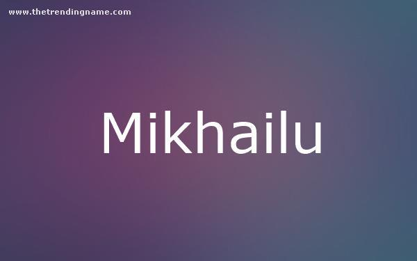 Baby Name Poster For Mikhailu