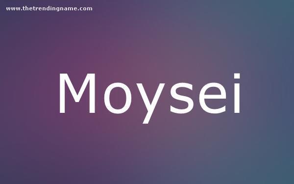 Baby Name Poster For Moysei