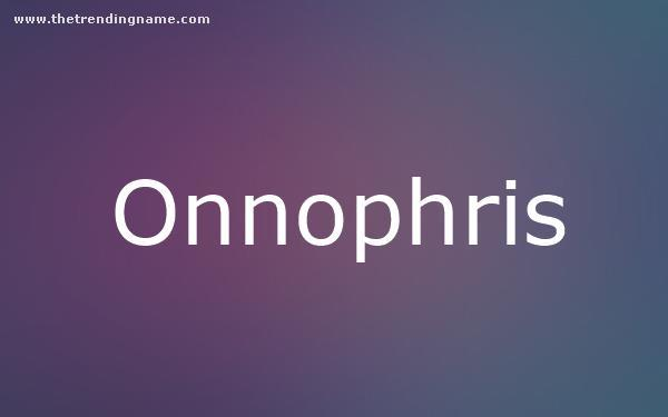 Baby Name Poster For Onnophris