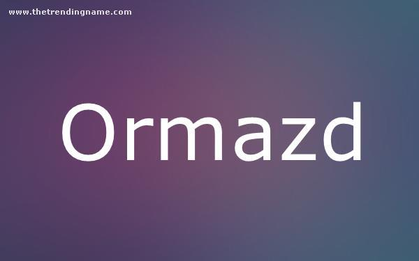 Baby Name Poster For Ormazd